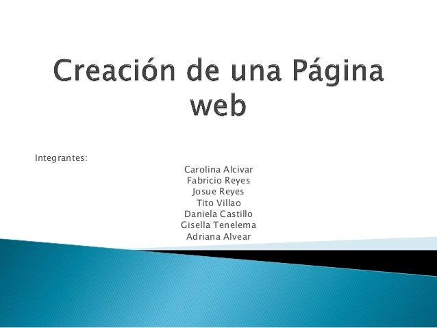 Integrantes:               Carolina Alcivar                Fabricio Reyes                  Josue Reyes                   T...