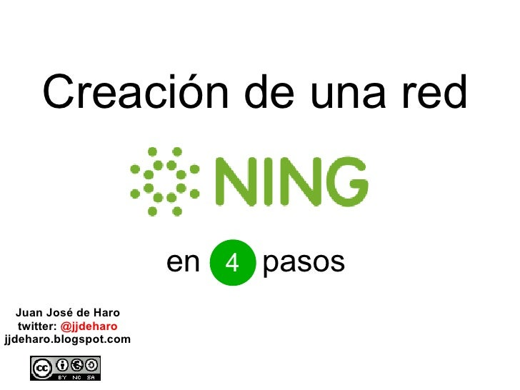 Creación de una red  Juan José de Haro twitter:  @jjdeharo jjdeharo.blogspot.com en  pasos Curso Redes Sociales en Interne...