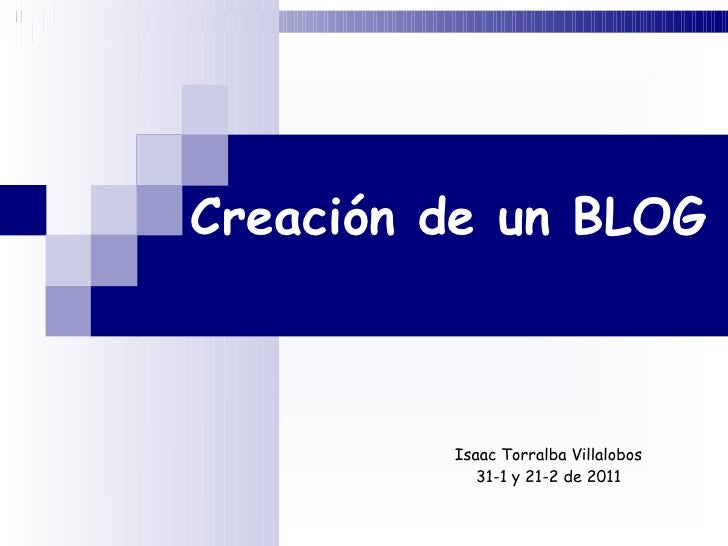 Creación de un BLOG Isaac Torralba Villalobos 31-1 y 21-2 de 2011
