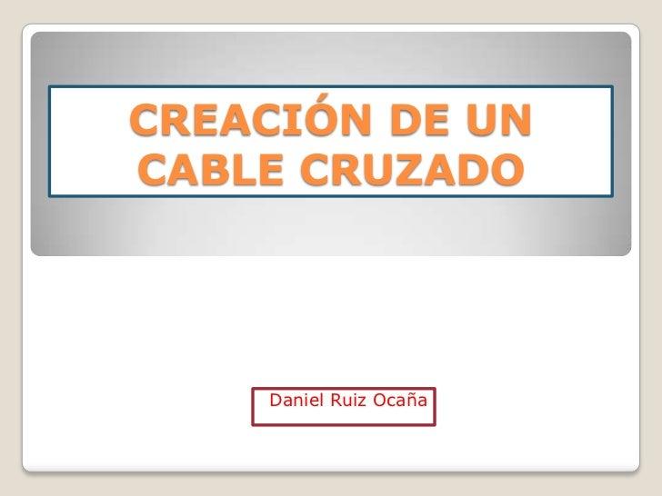 Creación de un cable cruzado