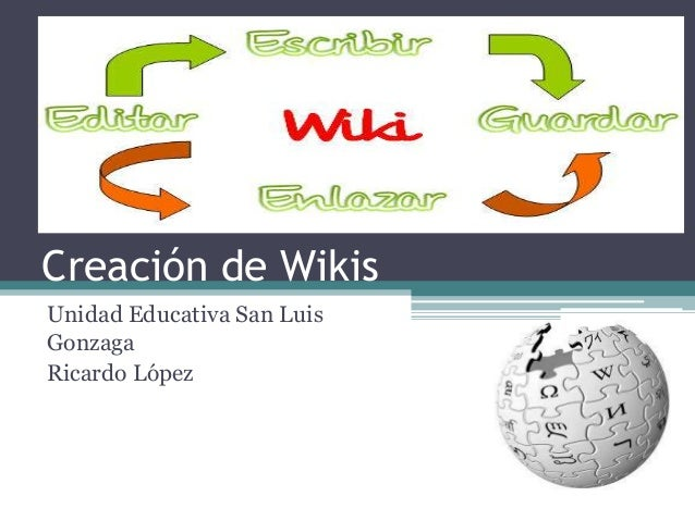 Creación de Wikis Unidad Educativa San Luis Gonzaga Ricardo López