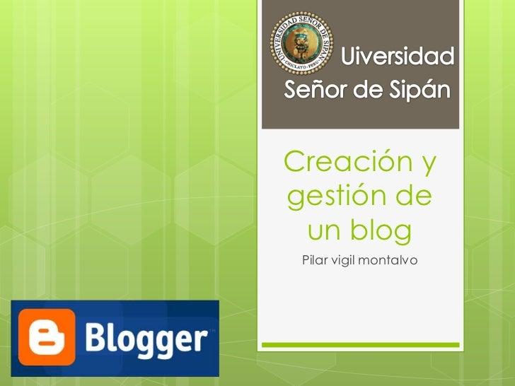 Creación ygestión de un blog Pilar vigil montalvo