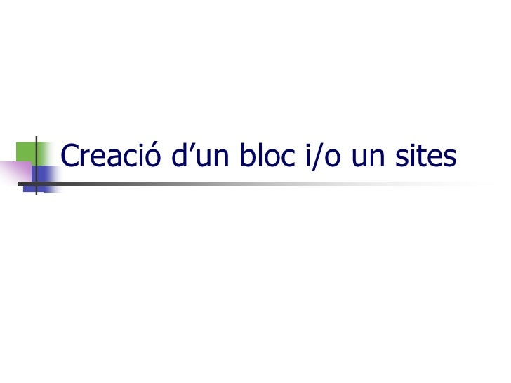 Creació d'un bloc i/o un sites