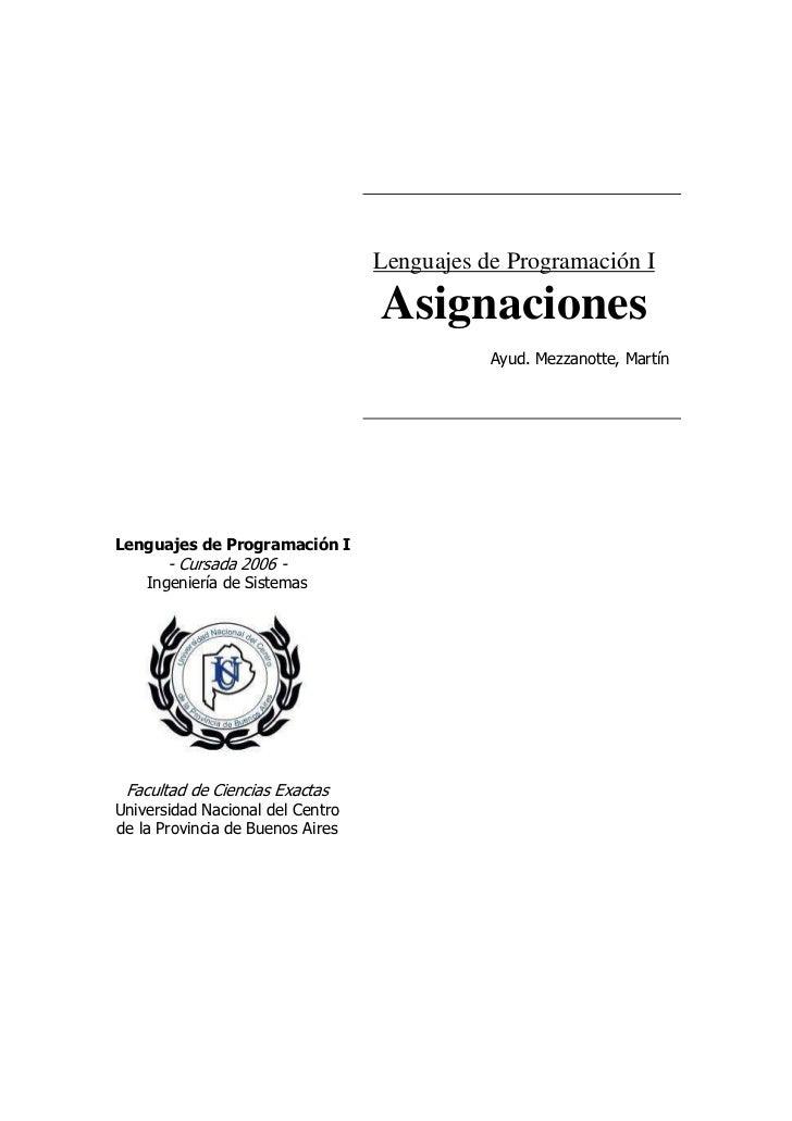 Lenguajes de Programación I                                  Asignaciones                                             Ayud...