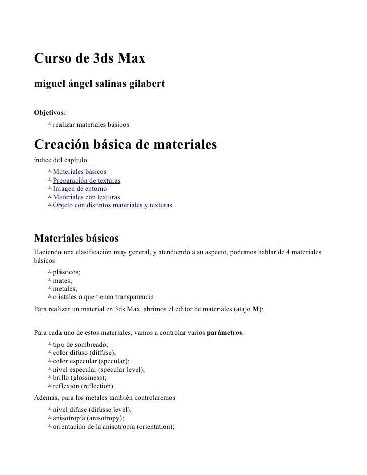 Curso de 3ds Maxmiguel ángel salinas gilabertObjetivos:    realizar materiales básicosCreación básica de materialesíndice...