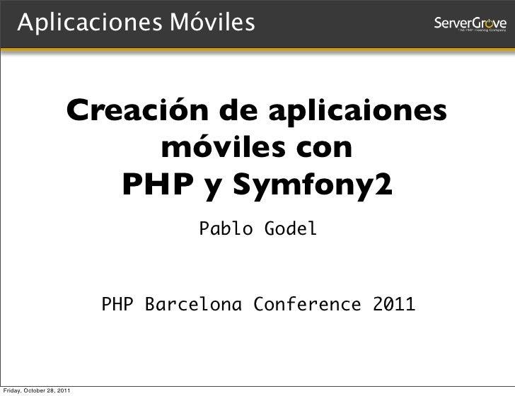 Creación de aplicaciones móviles con PHP y Symfony2