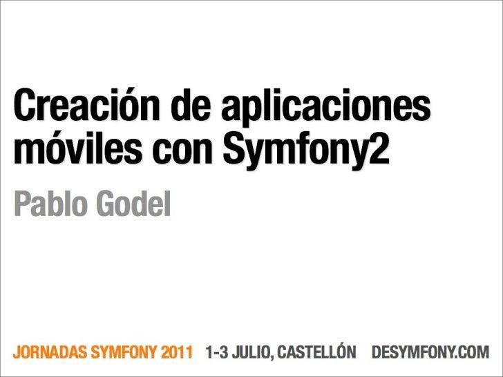 Creacion de aplicaciones moviles con symfony2