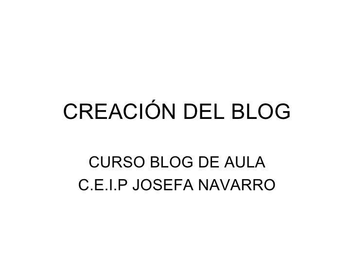 CREACIÓN DEL BLOG CURSO BLOG DE AULA C.E.I.P JOSEFA NAVARRO