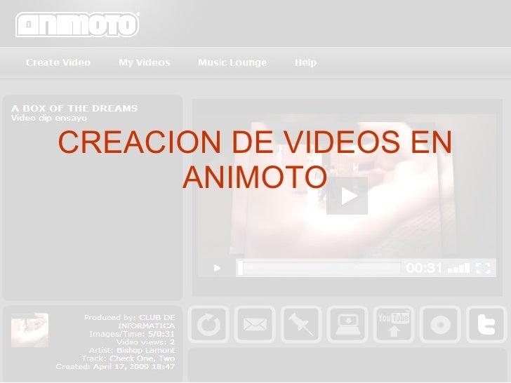 CREACION DE VIDEOS EN ANIMOTO