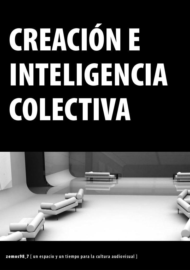 CREACIÓN E INTELIGENCIA COLECTIVAzemos98 _ 7 [ un espacio y un tiempo para la cultura audiovisual ]
