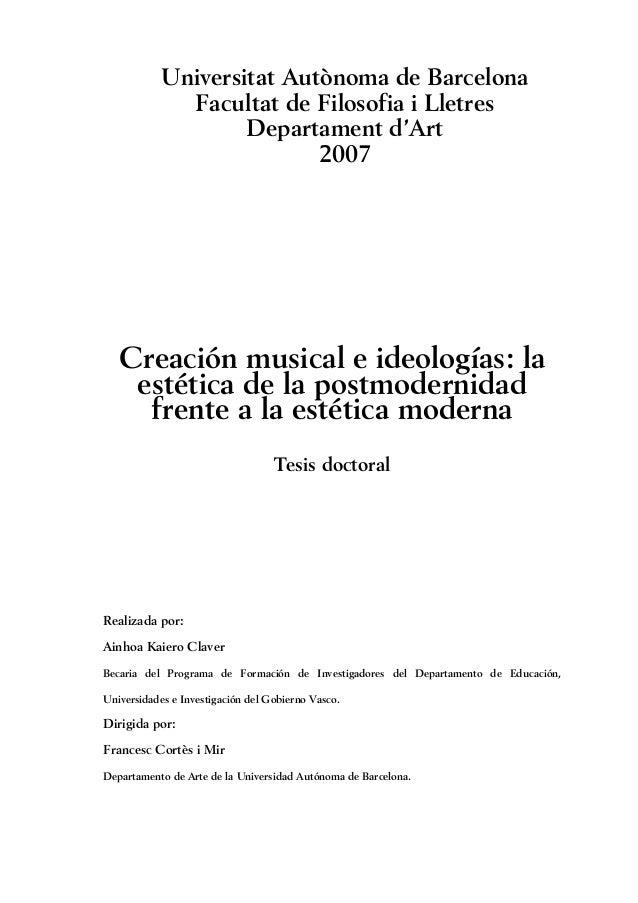 Universitat Autònoma de Barcelona Facultat de Filosofia i Lletres Departament d'Art 2007 Creación musical e ideologías: la...