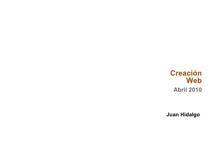 Juan Hidalgo Creación Web Abril 2010