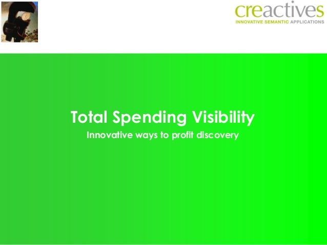 Total Spending Visibility Innovative ways to profit discovery