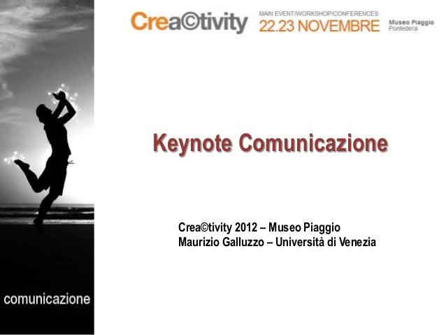 Creactivity 2012 - Keynote comunicazione