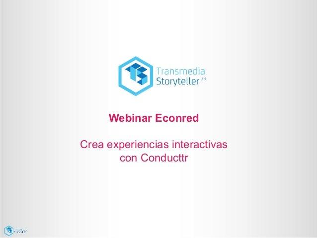 Webinar Econred Crea experiencias interactivas con Conducttr