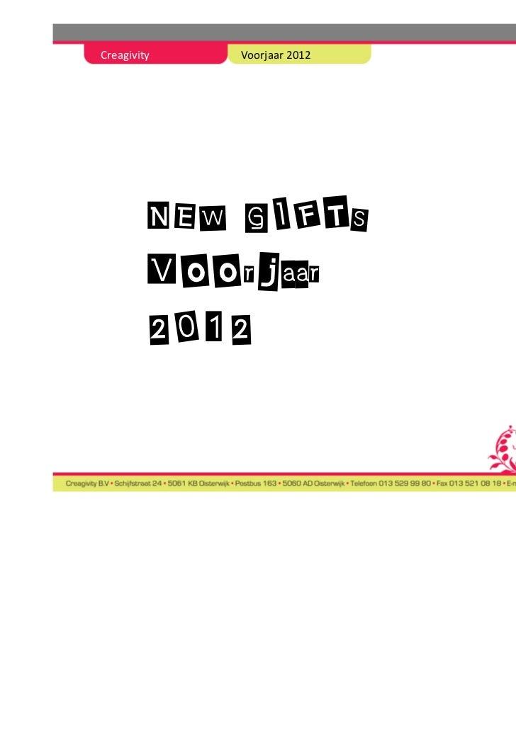 s    NEW GIFTS   Creagiviteit    Voorjaar                 NEW    2012        GIFTS