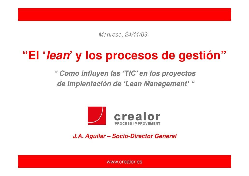 """Manresa, 24/11/09   """"El 'lean' y los procesos de gestión""""      """" Como influyen las 'TIC' en los proyectos       de implant..."""