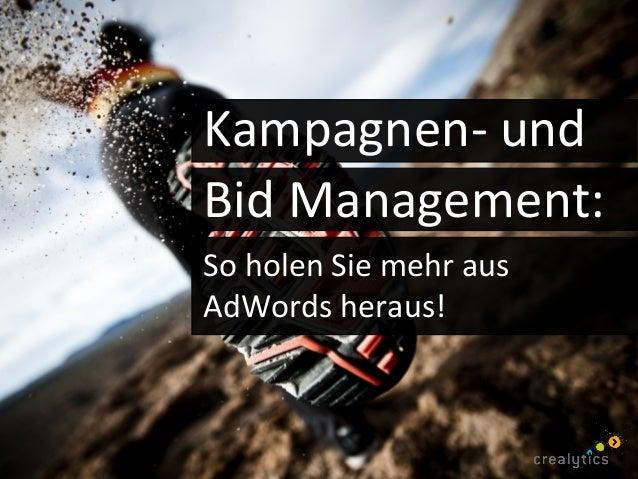 Kampagnen- undBid Management:So holen Sie mehr ausAdWords heraus!