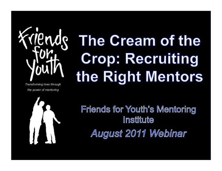 The Cream of the Crop: Recruiting the Right Mentors