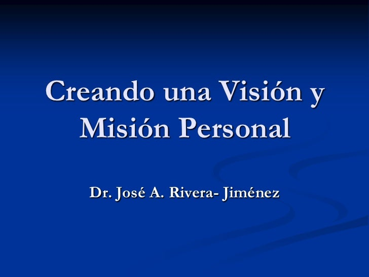 Creando Una Visión y Misión Personal