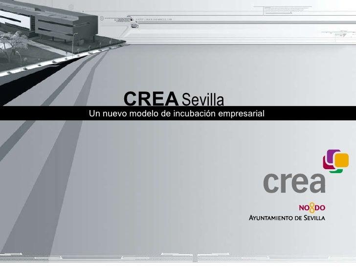 CREA   Sevilla Un nuevo modelo de incubación empresarial