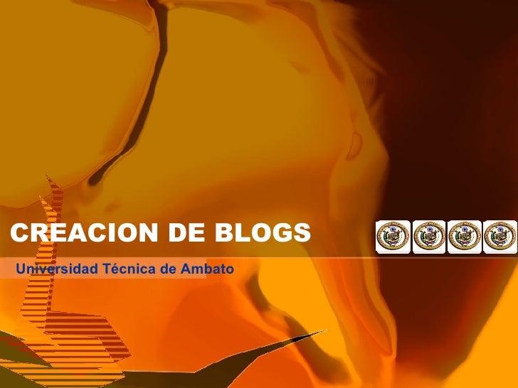 CREACION DE BLOGS Universidad Técnica de Ambato
