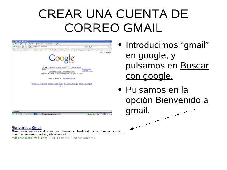 """CREAR UNA CUENTA DE    CORREO GMAIL           ●   Introducimos """"gmail""""               en google, y               pulsamos e..."""