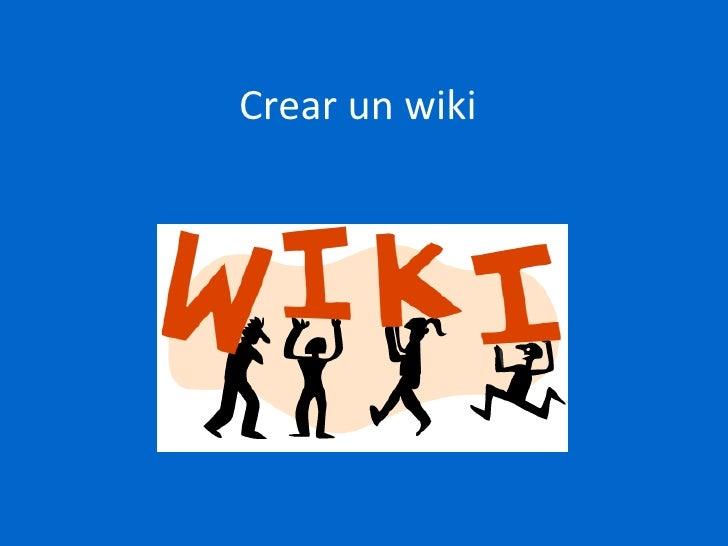 Crear Wikis