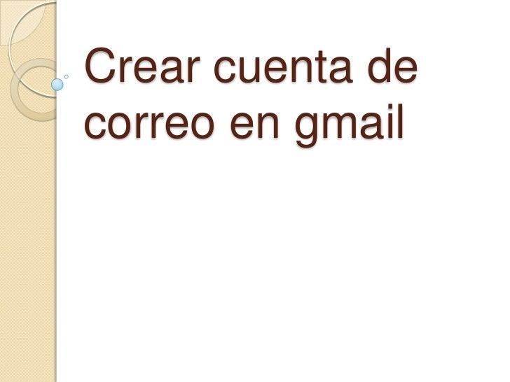 Crear cuenta decorreo en gmail