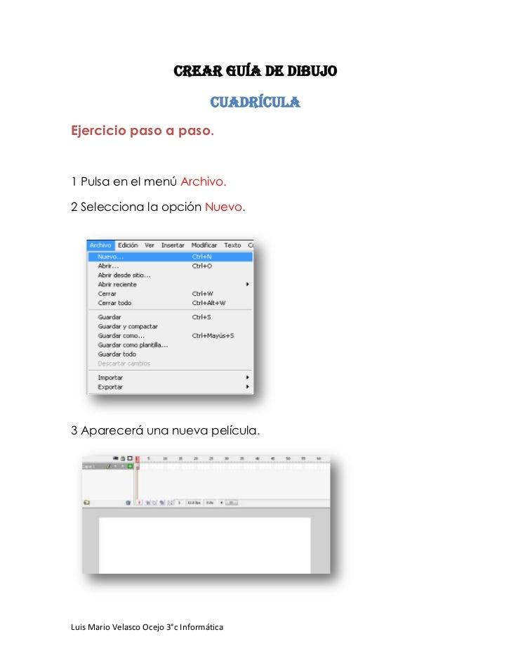 Crear guía de dibujo                                    CuadrículaEjercicio paso a paso.1 Pulsa en el menú Archivo.2 Selec...