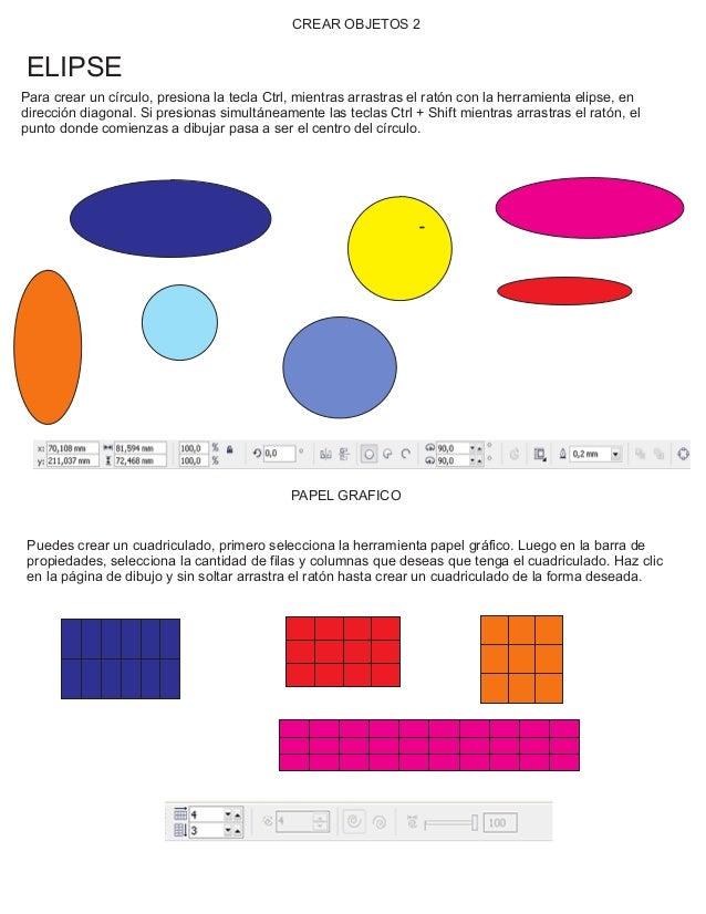 CREAR OBJETOS 2 ELIPSE Para crear un círculo, presiona la tecla Ctrl, mientras arrastras el ratón con la herramienta elips...