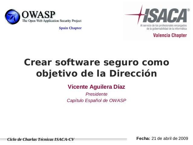 Crear software seguro como objetivo de la direccion.
