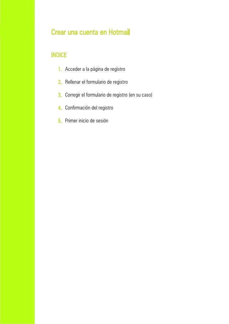 Crear una cuenta en HotmailINDICE  1. Acceder a la página de registro  2. Rellenar el formulario de registro  3. Corregir ...
