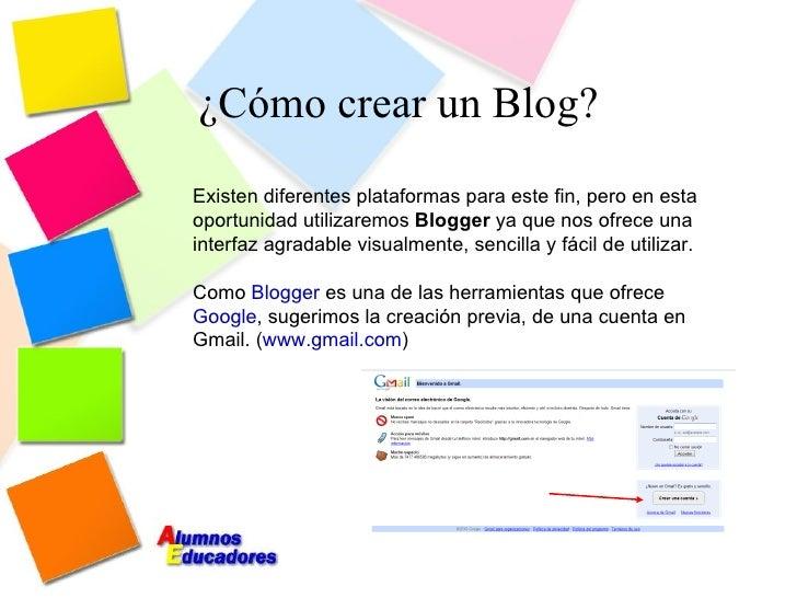 ¿Cómo crear un Blog? Existen diferentes plataformas para este fin, pero en esta oportunidad utilizaremos  Blogger  ya que ...