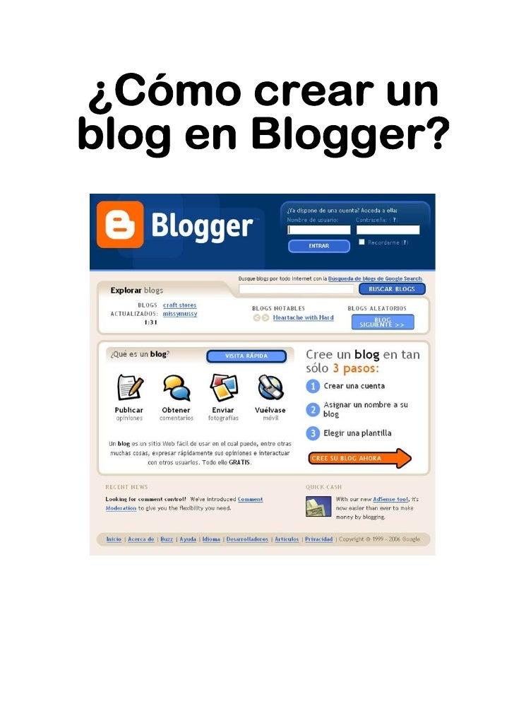 ¿Cómo crear un blog en blogger?   Vamos a nuestro navegador de Internet e introducimos la siguiente dirección: www.blogger...