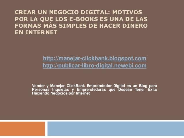 CREAR UN NEGOCIO DIGITAL: MOTIVOS POR LA QUE LOS E-BOOKS ES UNA DE LAS FORMAS MÁS SIMPLES DE HACER DINERO EN INTERNET http...
