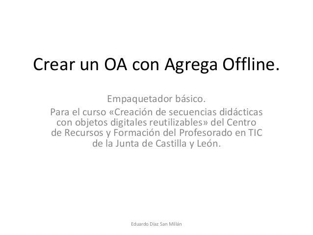 Crear un OA con Agrega Offline. Empaquetador básico. Para el curso «Creación de secuencias didácticas con objetos digitale...