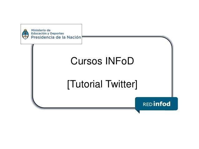 Cursos INFoD [Tutorial Twitter]