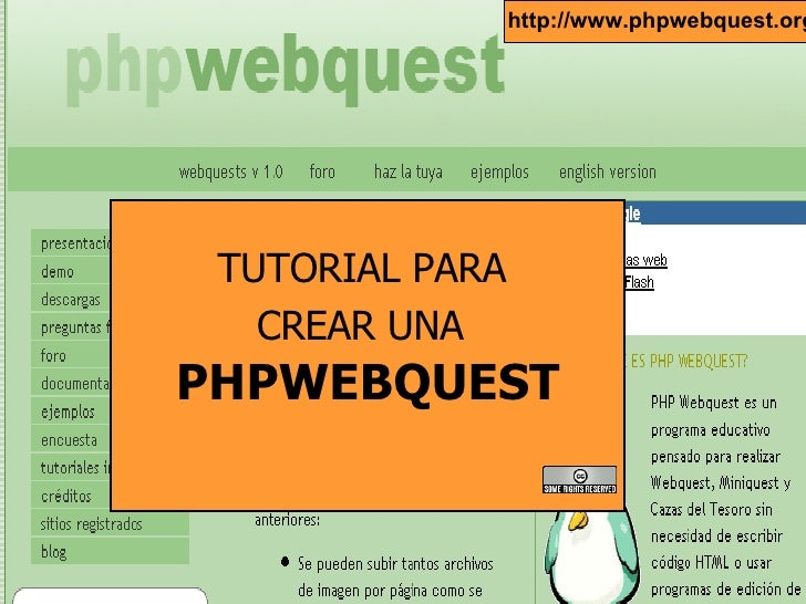 TUTORIAL PARA  CREAR UNA   PHPWEBQUEST http://www.phpwebquest.org/