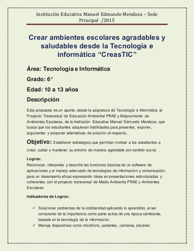 Institución Educativa Manuel Edmundo Mendoza – Sede Principal /2015 Crear ambientes escolares agradables y saludables desd...