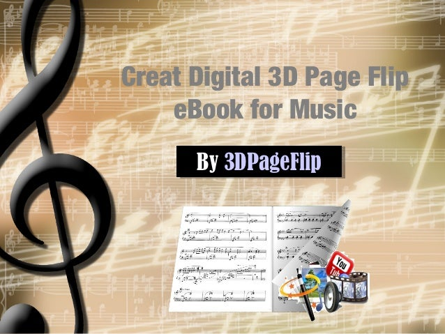 Creat Digital 3D Page Flip    eBook for Music      By 3DPageFlip      By 3DPageFlip