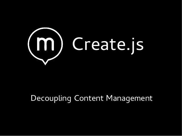 Decoupling Content Management with Create.js