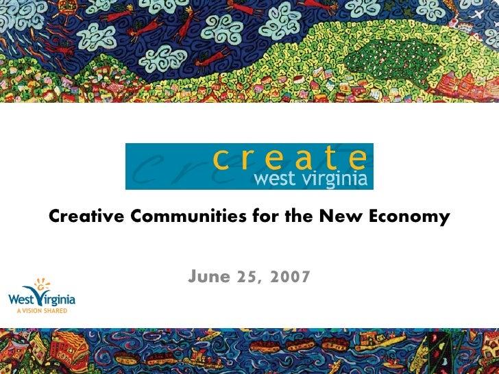 Creative Communities for the New Economy                June 25,   2007