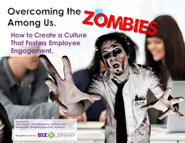 Overcoming the Zombies Among Us. How to Create a Culture That Fosters Employee Engagement eBook