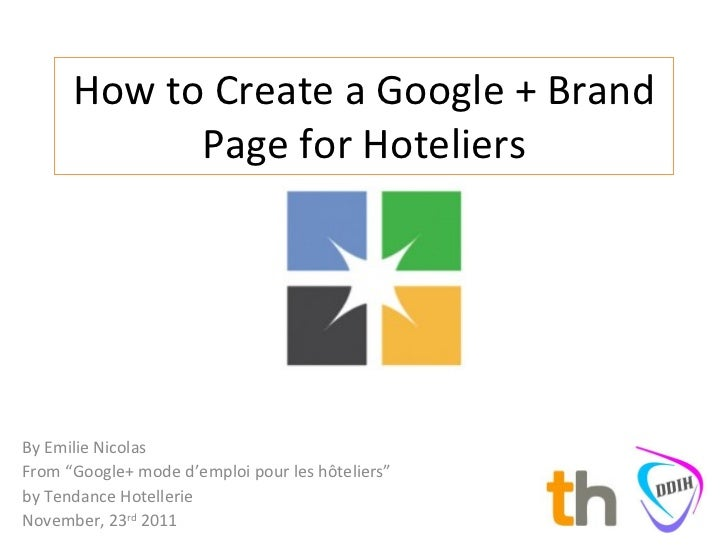 """How to Create a Google + Brand Page for Hoteliers By Emilie Nicolas From """"Google+ mode d'emploi pour les hôteliers""""  by Te..."""