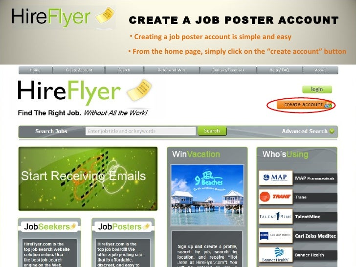 CREATE A JOB POSTER ACCOUNT <ul><li>Creating a job poster account is simple and easy </li></ul><ul><li>From the home page,...