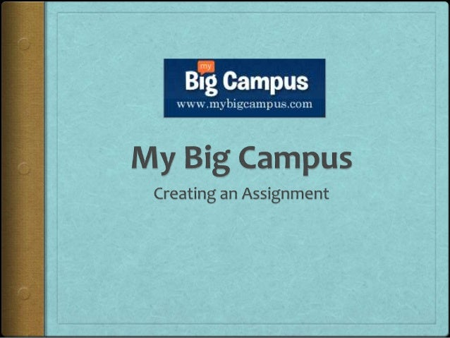 Creating AssignmentsNow that you have uploaded resources to Your Stuff,you can distribute these resources to your students...