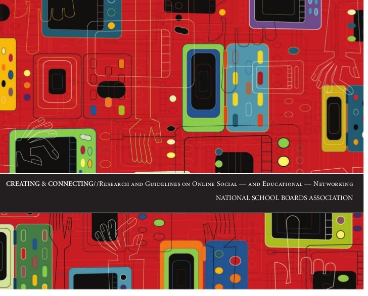 CREATING & CONNECTING//Research and Guidelines on Online Social — and Educational — Networking                            ...