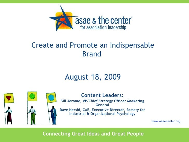 Connecting Great Ideas and Great People www.asaecenter.org Content Leaders: Bill Jerome, VP/Chief Strategy Officer Marketi...