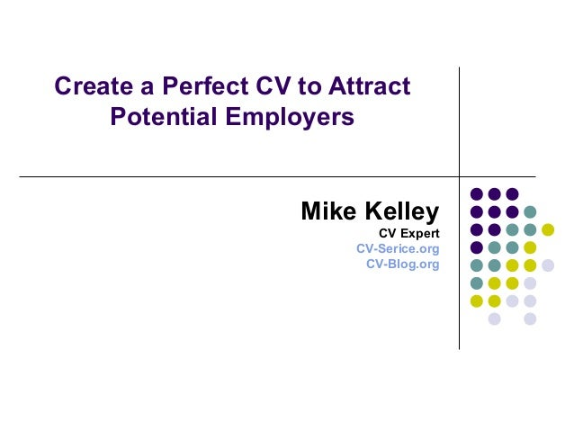 create a perfect cv to attract potential employers create a perfect cv